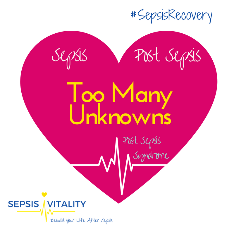 Too Many Unknowns In My Sepsis And Post Sepsis Journey