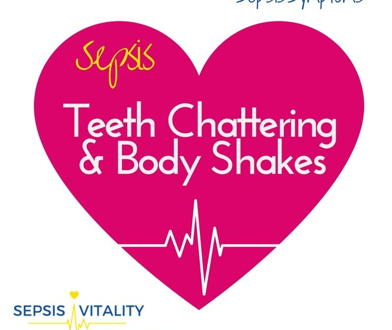 Teeth Chattering And Body Shakes – My Sepsis Symptoms