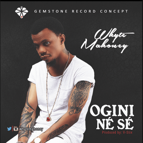 FRESH TALENT: Whyte Mahoney [@whytemahoney] – 'Ogini Ne Se'