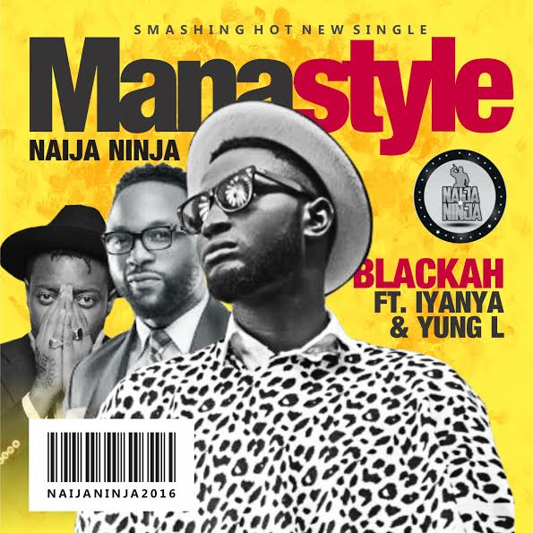 FRESH VIDEO: Blackah Ft. Yung L & Iyanya – 'Manastyle' (Official)