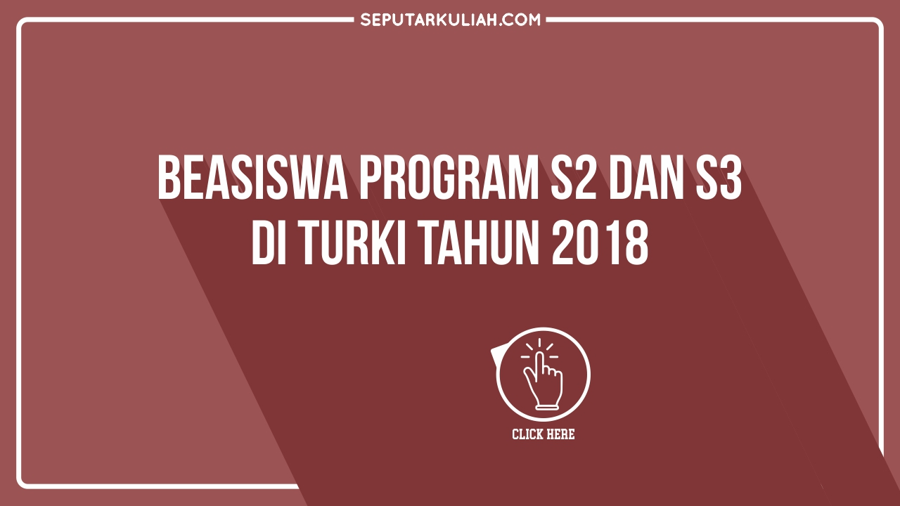 Beasiswa Program S2 dan S3 di Turki 2018 – 2019