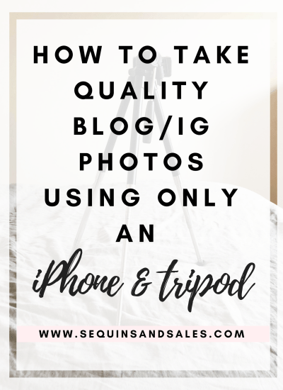 How to Take Quality Blog/IG Photos Using Only an iPhone and a Tripod
