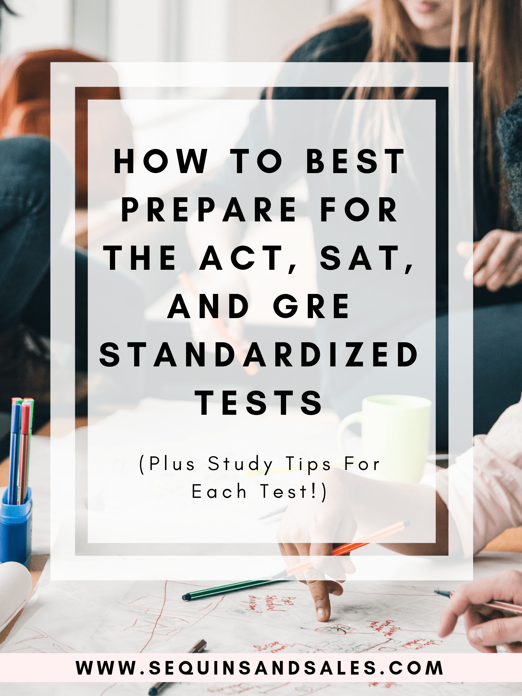 how-to-best-prepare-for-the-ACT-SAT-and-GRE-standardized-tests