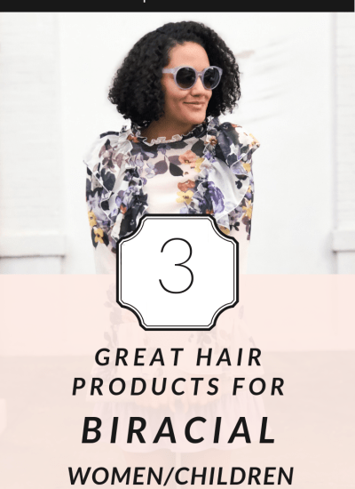 3 Great Hair Products For Biracial Women and Children