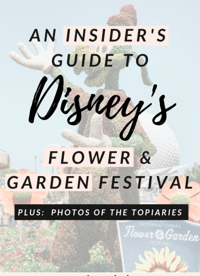 An Insider's Guide to Disney's Flower and Garden Festival