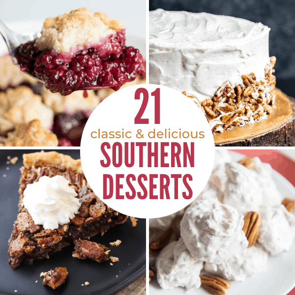 collage of four southern desserts with title text reading 21 classic & delicious Southern Desserts