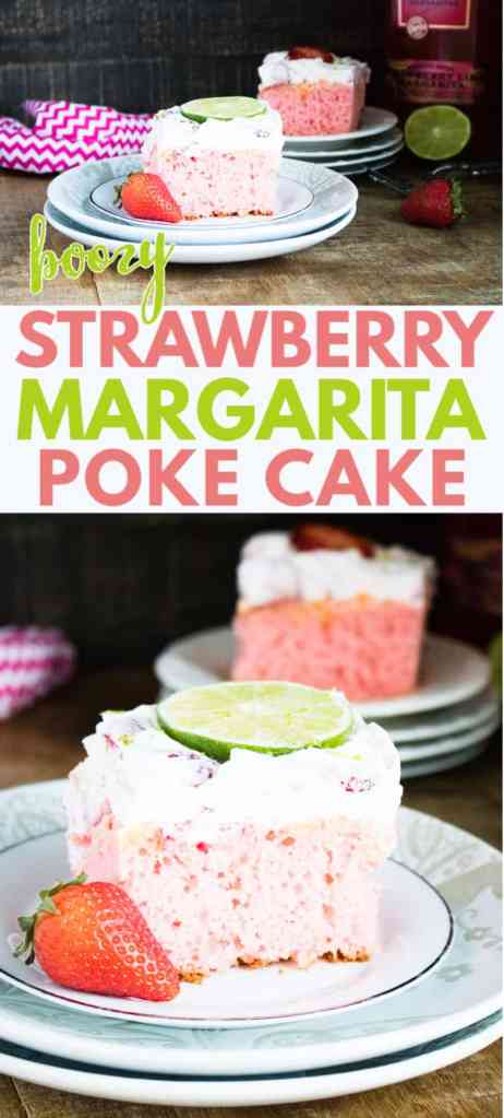 a collage of two slices of Strawberry Margarita Poke Cake on two plates on a brown table next to a strawberry, spoon, lime and bottle of alcohol with title text reading Boozy Strawberry Margarita Poke Cake