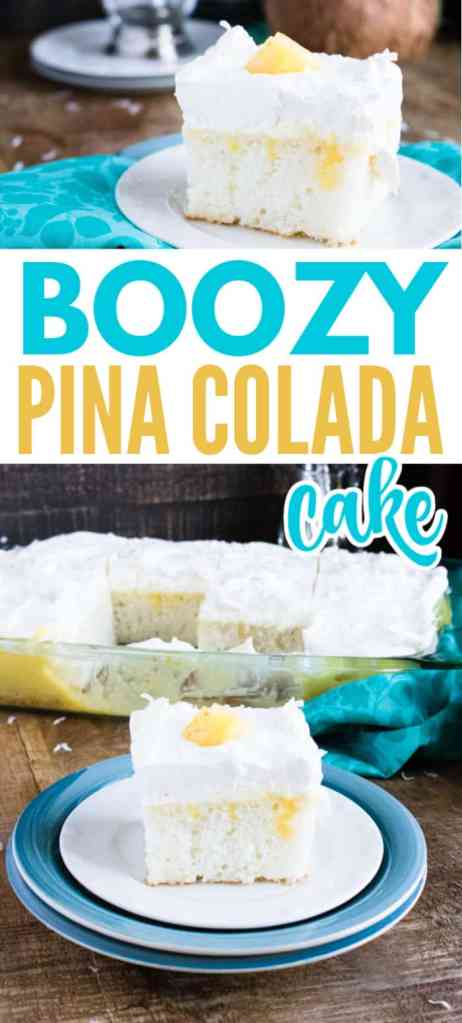 a collage of a slice of Boozy Pina Colada Cake on a plate on a brown table with more cake in a glass baking dish in the background with title text reading Boozy Pina Colada Cake