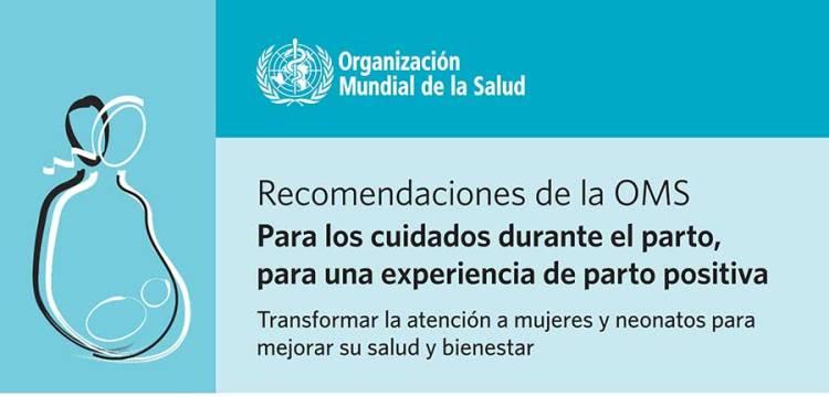 #partorespetado Recomendaciones de la OMS para un parto positivo
