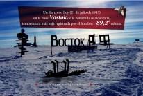 21 de julio de 1983: en la Base Vostok de la Antártida se alcanza la temperatura más baja registrada por el hombre: -89,2° celsius.