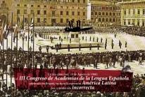 "4 de Agosto de 1960: el III Congreso de Academias de la Lengua Española, celebrado en Bogotá, rechaza la expresión ""América Latina"" por considerarla incorrecta."