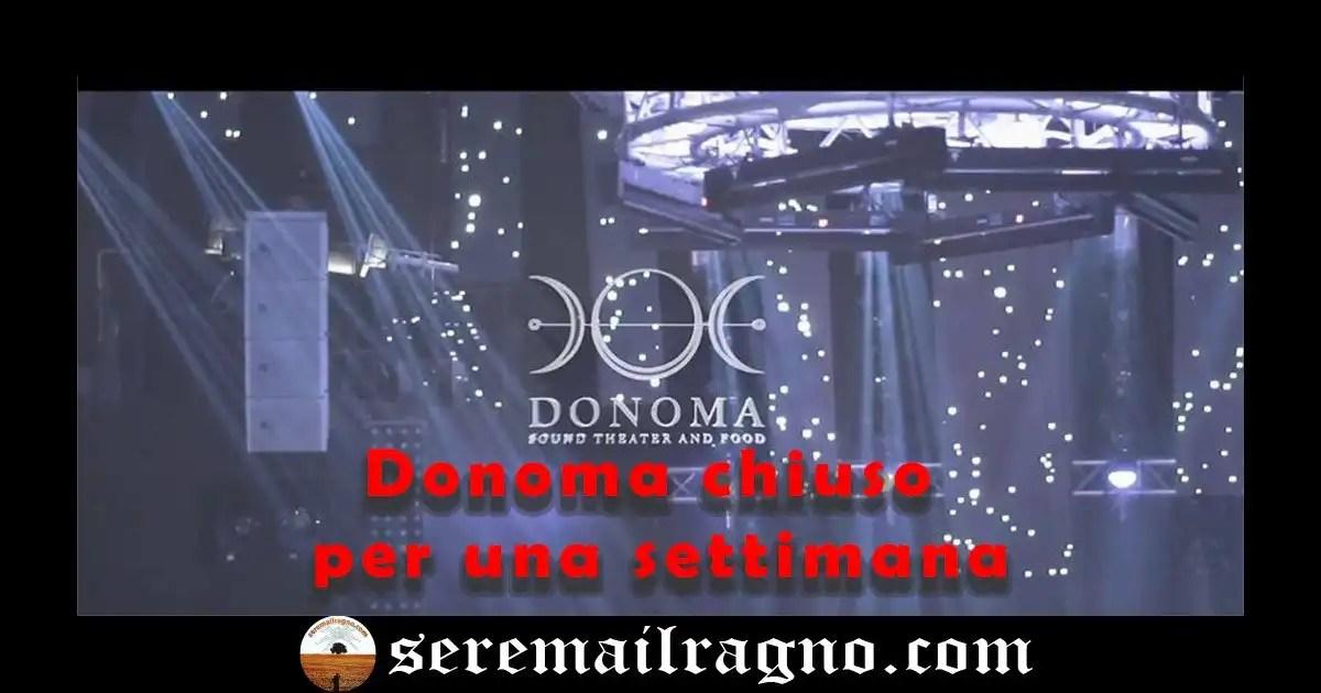 Comunicato del Donoma: la discoteca resterà chiusa per una settimana