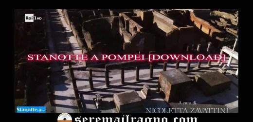 Stanotte a Pompei [download]