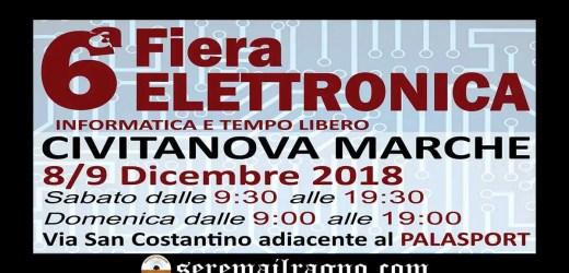 6° Fiera dell'elettronica a Civitanova Marche 8-9 Dicembre 2018