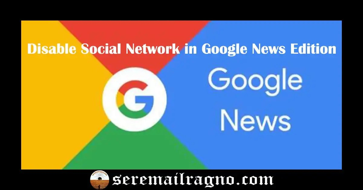 Google News Announcement: disable Social Network in Google News Edition