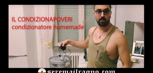 Il condizionapoveri – Condizionatore homemade contro il caldo torrido