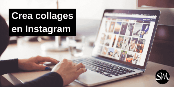 Cómo crear collages en Instagram