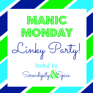 Manic Monday Linky Party 9/16