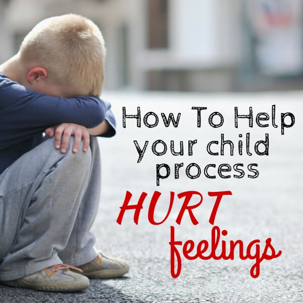 Helping Your Child With Hurt Feelings