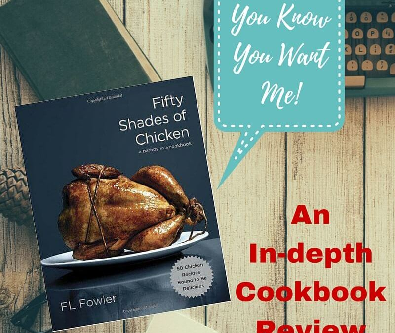 Fifty Shades of Chicken Cookbook Review