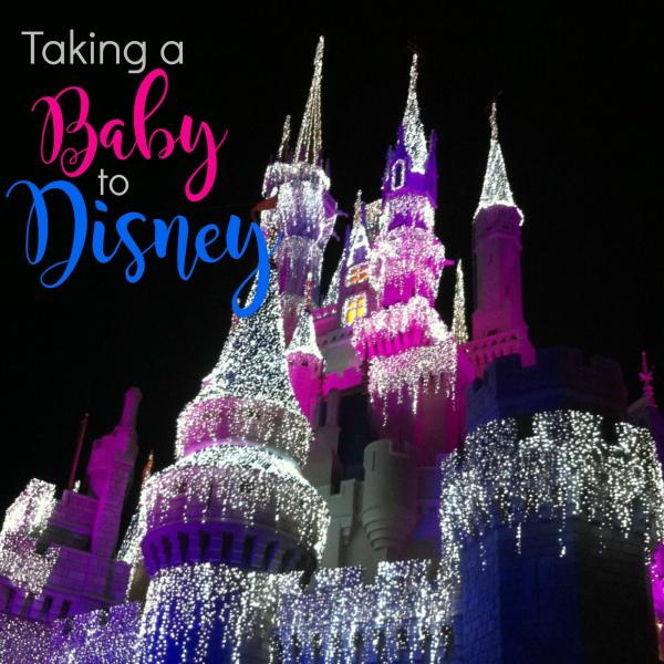 Taking a baby to Disney