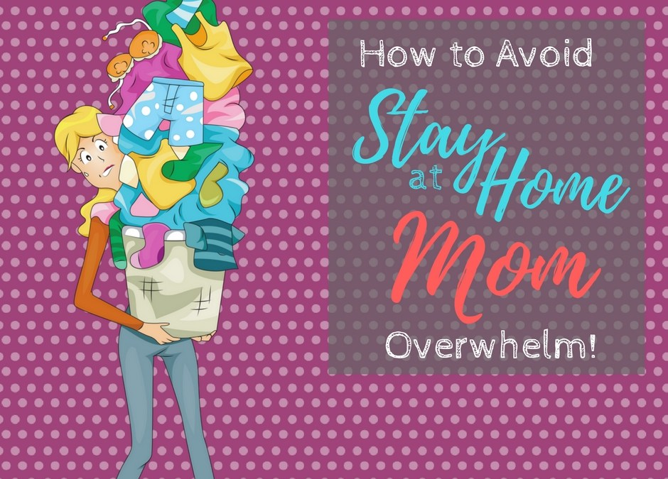 5 Tips for Getting More Done as a Stay at Home Mom