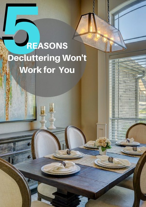 Reasons Decluttering Isn't Working for You....do you fall into one of these setbacks when trying to declutter...read on to find out more