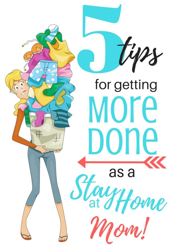 tips for getting more done as a stay at home mom