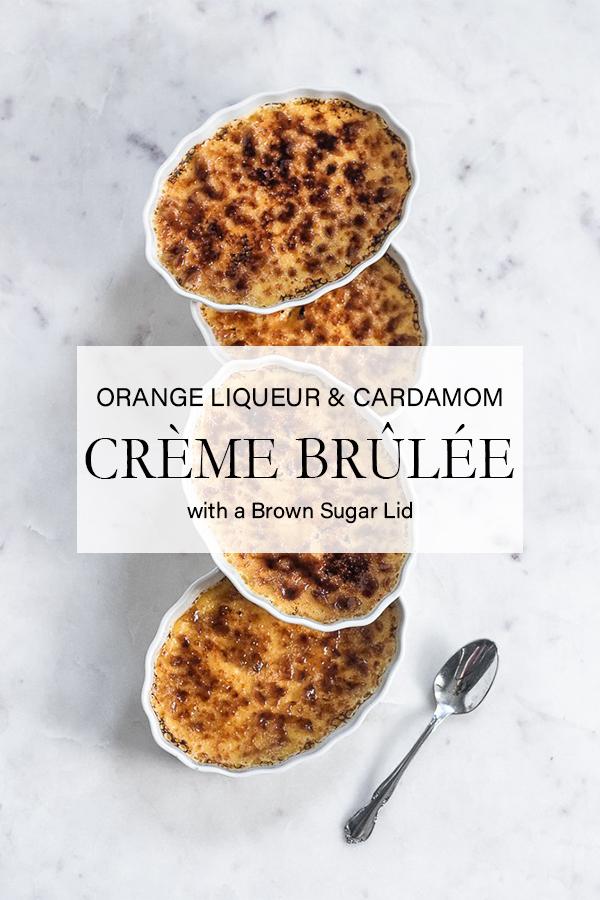 Orange Liqueur & Cardamom Crème Brûlée with a Brown Sugar Lid
