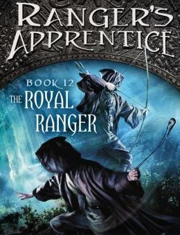 Ranger's Apprentice: The Royal Ranger (Book 12; Last Book) By: John Flanagan