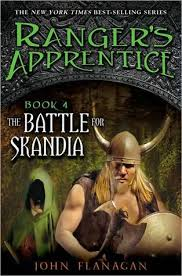 Ranger's Apprentice: The Battle for Skandia (Book 4) by John Flanagan