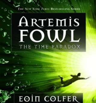 Artemis Fowl #6: The Time Paradox by Eoin Colfer