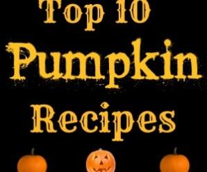 Top 10 Pumpkin Recipes