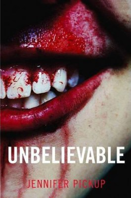 Unbelievable by Jennifer Pickup - Book review