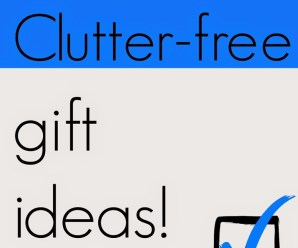 Clutter-free Gift Ideas for the holidays!