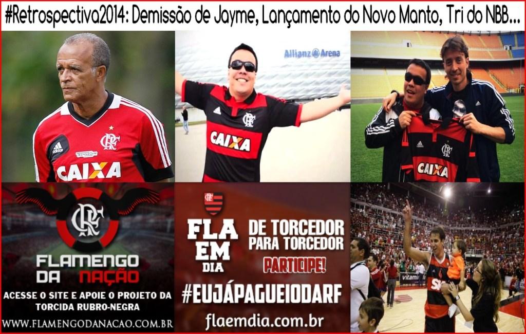 #Retrospectiva2014-Demissão de Jayme, Lançamento do Novo Manto, Tri do NBB..