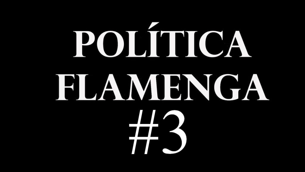 Política Flamenga #1