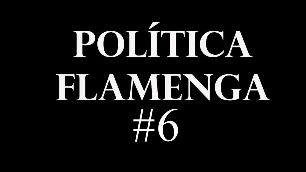 Política Flamenga #6