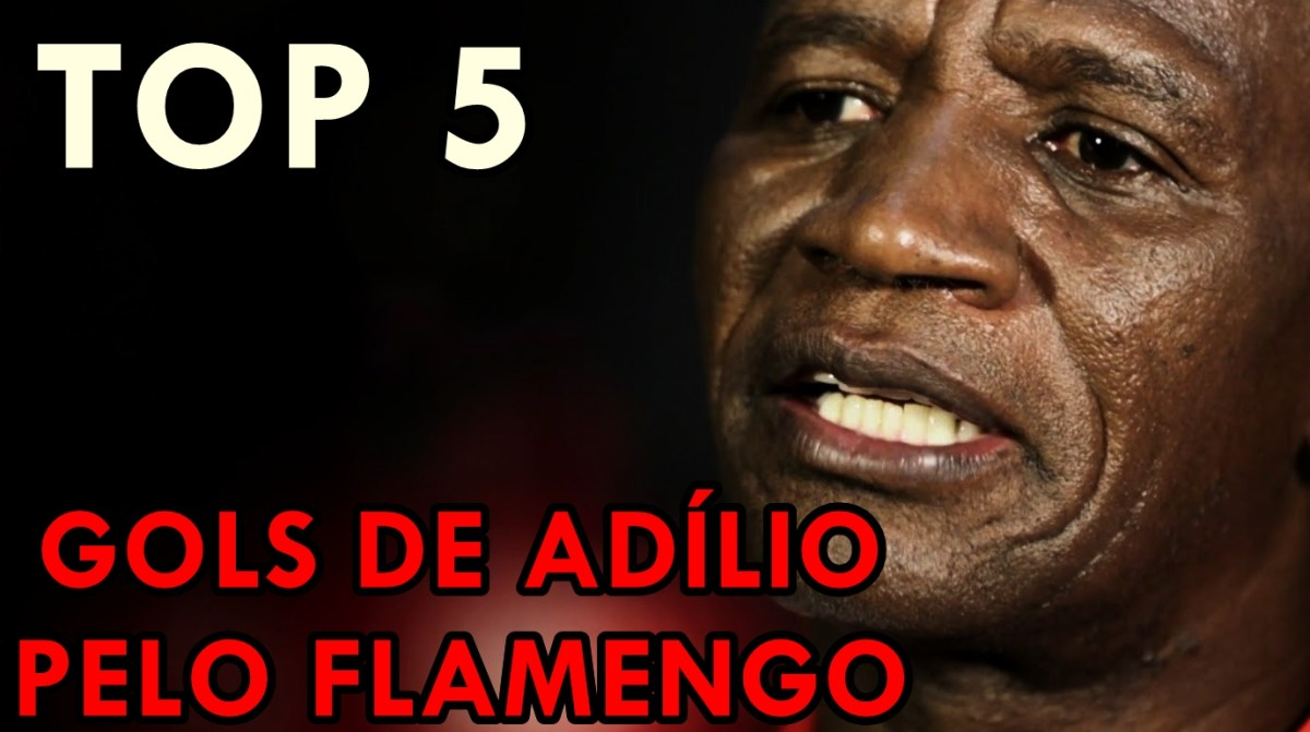 #VlogdoPoeta - TOP 5 - ADÍLIO - GOLS PELO #FLAMENGO