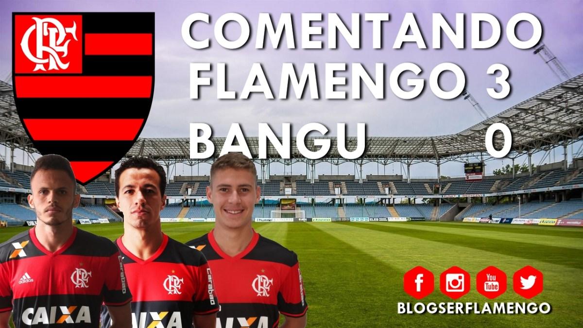FLAMENGO 3X0 BANGU - CAMPEONATO CARIOCA 2017