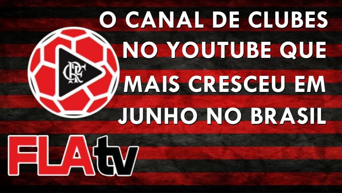 Fla TV - O canal de clubes no Youtube que mais cresceu no Brasil em junho