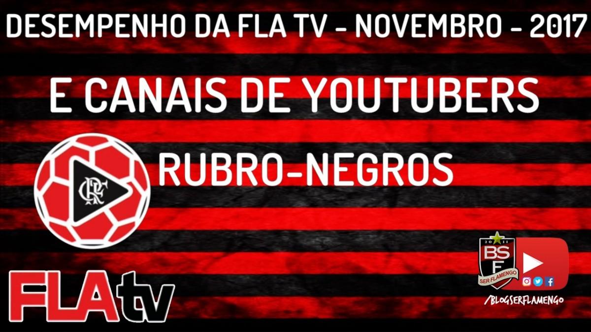 Desempenho da Fla TV no mês de novembro e canais de Youtubers Rubro-Negros