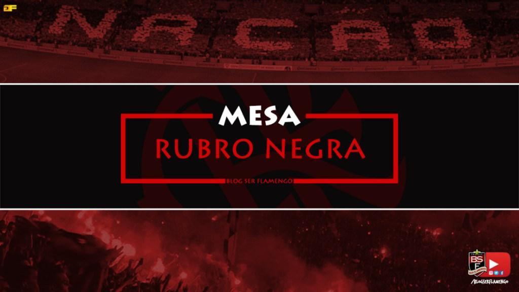 MESA RUBRO-NEGRA #1 - Pré-jogo - Flamengo x River Plate