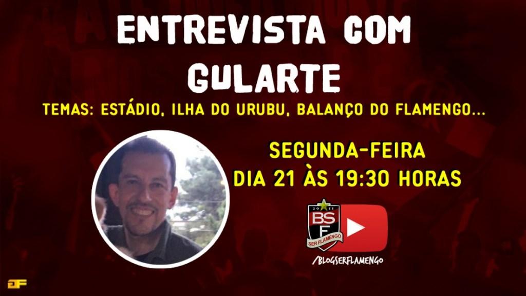 """Bate-papo com Gularte - """"O Maracanã neste momento é temeroso para o Flamengo"""""""