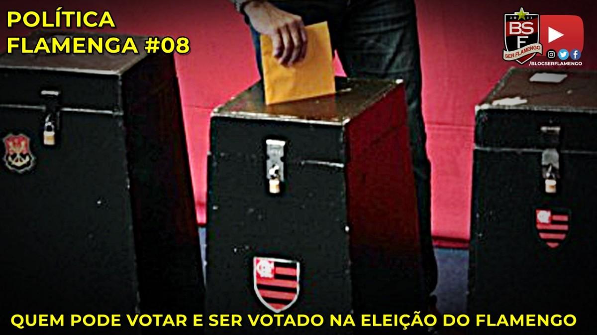 Política Flamenga #8 - Quem pode votar e ser votado na eleição do Flamengo