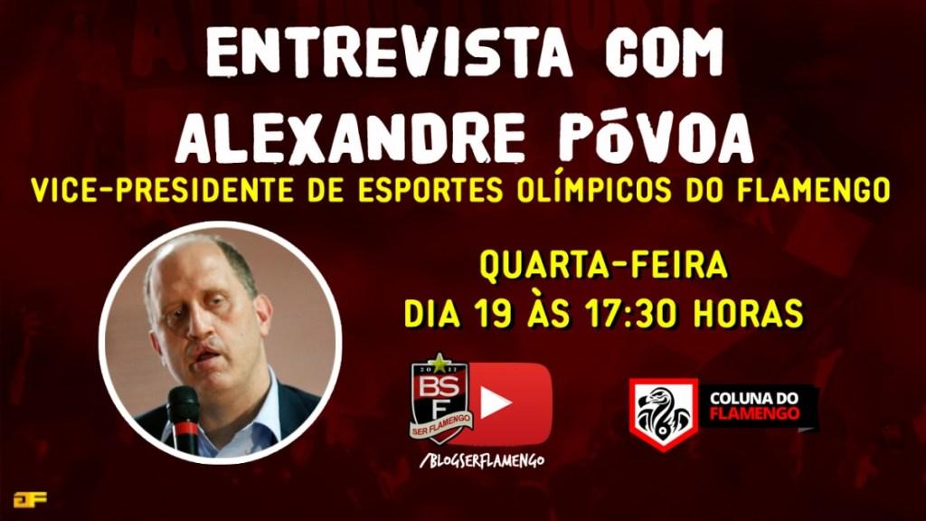 ENTREVISTA COM ALEXANDRE PÓVOA - VICE-PRESIDENTE DE ESPORTES OLÍMPICOS DO FLAMENGO