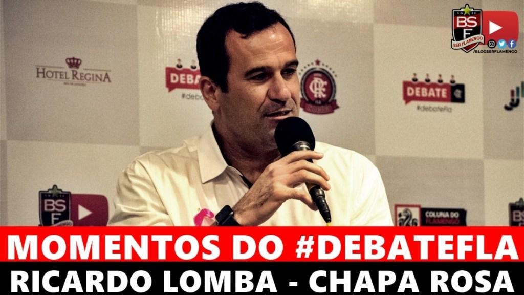 MOMENTOS DO #DEBATEFLA - RICARDO LOMBA - CHAPA ROSA