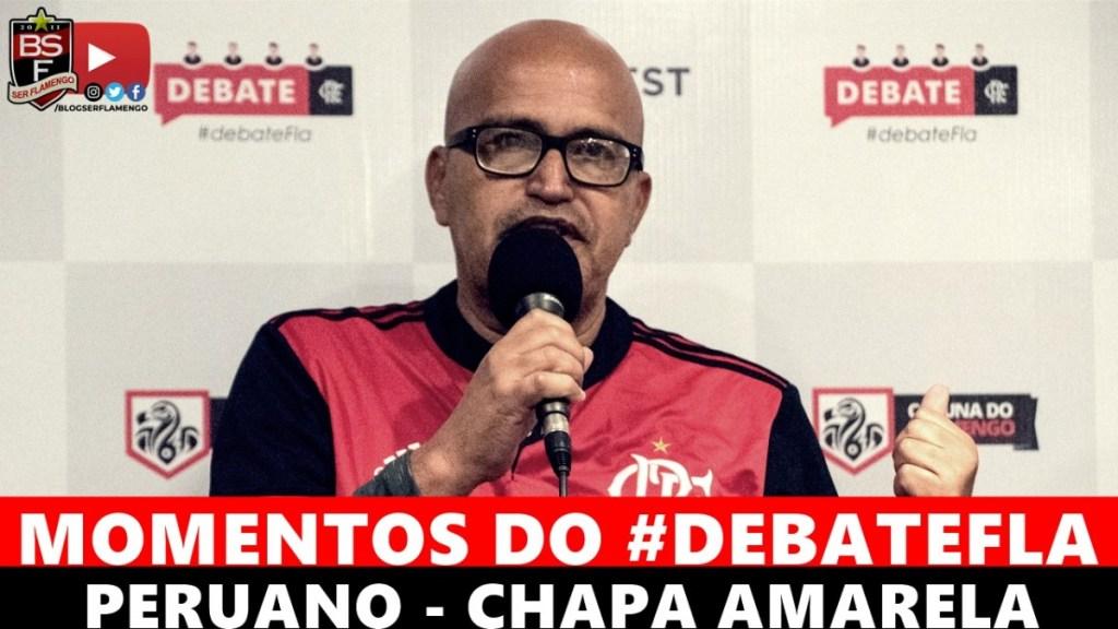 MOMENTOS DO #DEBATEFLA - PERUANO - CHAPA AMARELA