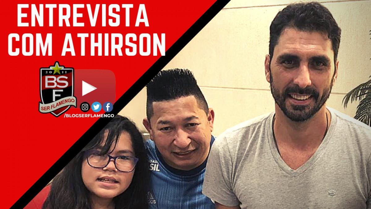 """ENTREVISTA COM ATHIRSON: """"NUNCA COLOQUEI O FLAMENGO NA JUSTIÇA, JOGUEI DE GRAÇA"""""""