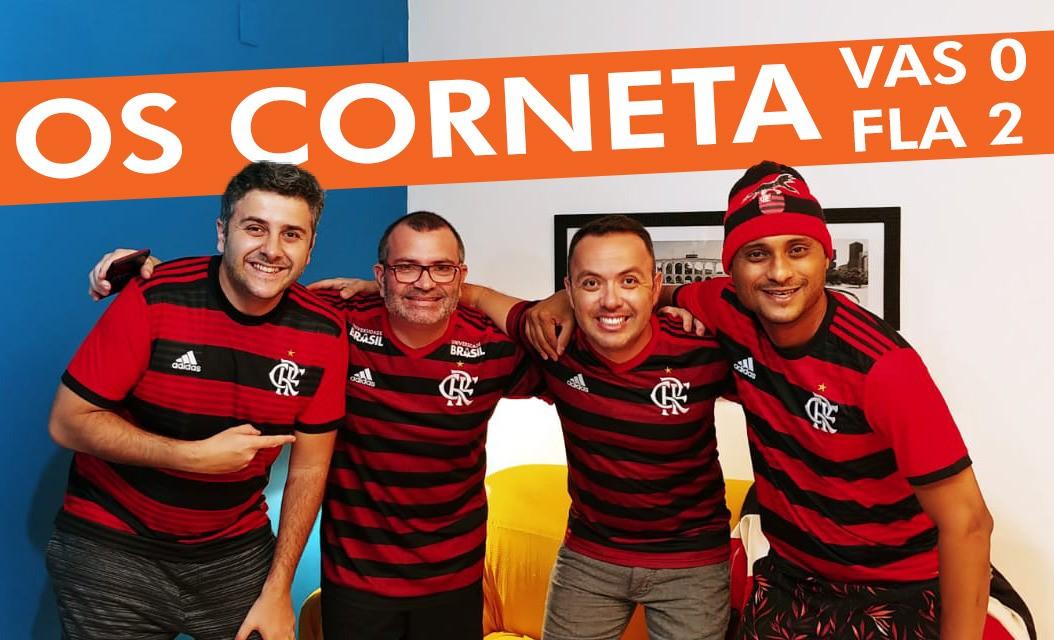 OS CORNETA - VASCO 0 x 2 FLAMENGO - CAMPEONATO CARIOCA 2019